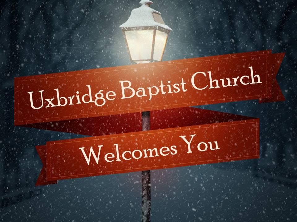 Uxbridge Baptist Winter Welcome